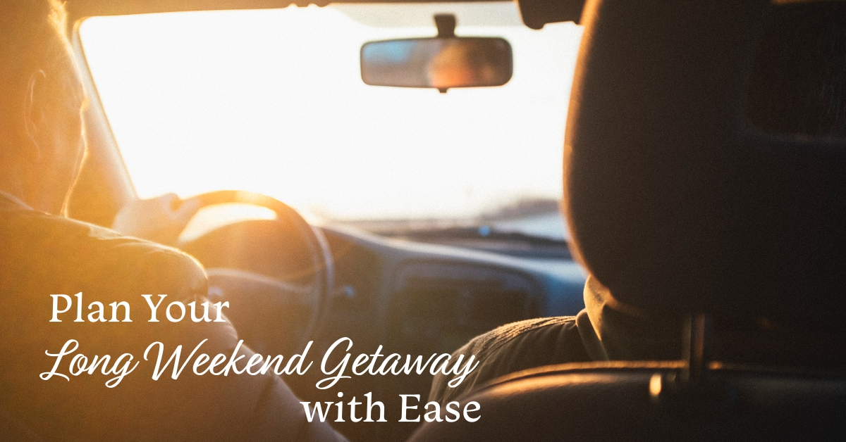 How to Plan for a Weekend Getaway